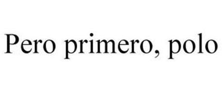 PERO PRIMERO, POLO