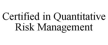 CERTIFIED IN QUANTITATIVE RISK MANAGEMENT