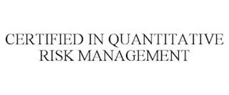 CERTIFIED IN QUANTITATIVE RISK MANAGEMENT