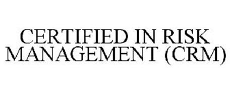 CERTIFIED IN RISK MANAGEMENT (CRM)