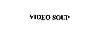 VIDEO SOUP