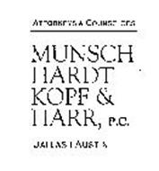 ATTORNEYS & COUNSELORS MUNSCH HARDT KOPF & HARR, P.C. DALLAS AUSTIN