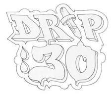 DRIP : 30