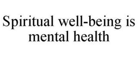 SPIRITUAL WELL-BEING IS MENTAL HEALTH