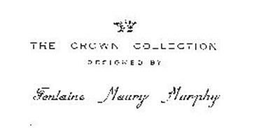 THE CROWN COLLECTION DESIGNED BY FONTAINE MAURY MURPHY