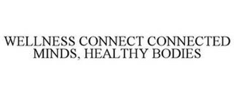 WELLNESS CONNECT CONNECTED MINDS, HEALTHY BODIES