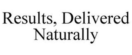 RESULTS, DELIVERED NATURALLY