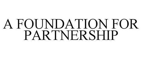 A FOUNDATION FOR PARTNERSHIP