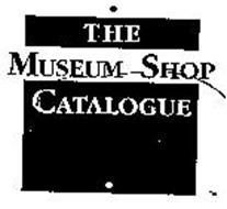 THE MUSEUM SHOP CATALOGUE