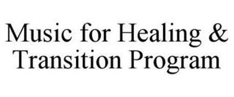 MUSIC FOR HEALING & TRANSITION PROGRAM