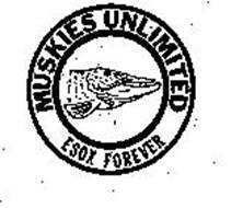 MUSKIES UNLIMITED ESOX FOREVER