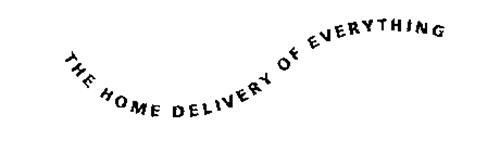 THE HOME DELIVERY OF EVERYTHING
