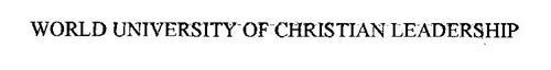 WORLD UNIVERSITY-OF-CHRISTIAN LEADERSHIP