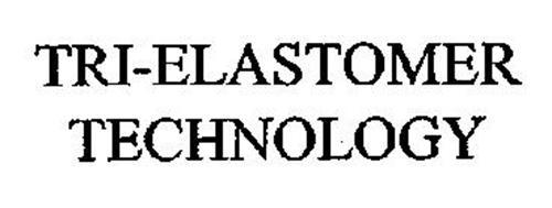 TRI-ELASTOMER TECHNOLOGY
