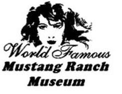 WORLD FAMOUS MUSTANG RANCH MUSEUM