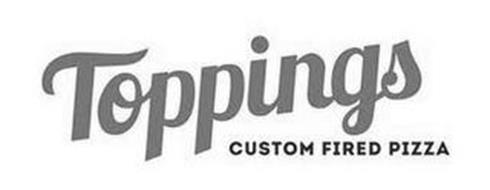 TOPPINGS CUSTOM FIRED PIZZA