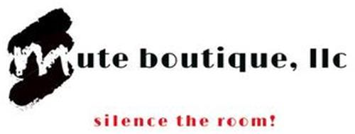 MUTE BOUTIQUE, LLC SILENCE THE ROOM!