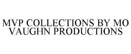 MVP COLLECTIONS BY MO VAUGHN PRODUCTIONS