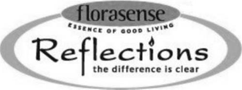 FLORASENSE ESSENCE OF GOOD LIVING REFLECTIONS THE DIFFERENCE IS CLEAR