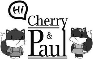 HI CHERRY & PAUL