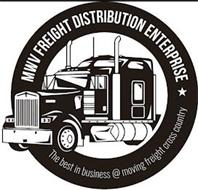 MWV FREIGHT DISTRIBUTION ENTERPRISE THE BEST IN BUSINESS @ MOVING FREIGHT CROSS COUNTRY
