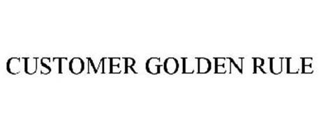 CUSTOMER GOLDEN RULE