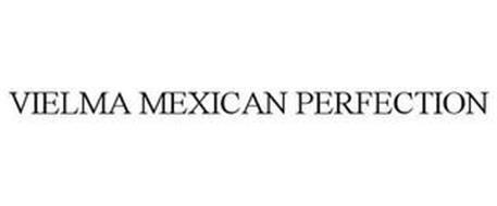 VIELMA MEXICAN PERFECTION