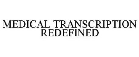 MEDICAL TRANSCRIPTION REDEFINED