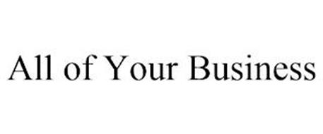 ALL OF YOUR BUSINESS