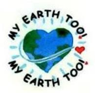 MY EARTH TOO! MY EARTH TOO!