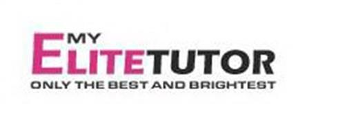 MY ELITETUTOR ONLY THE BEST AND THE BRIGHTEST