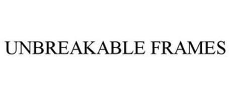 UNBREAKABLE FRAMES