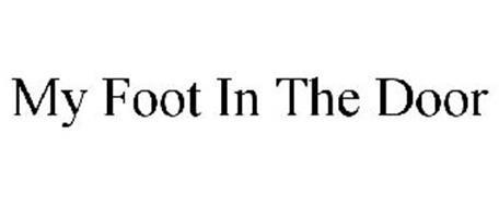 MY FOOT IN THE DOOR
