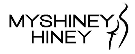 MYSHINEY HINEY