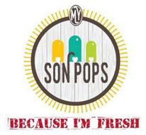 MY SON POPS BECAUSE I'M FRESH