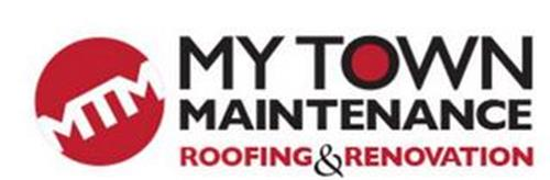 MTM MY TOWN MAINTENANCE ROOFING & RENOVATION
