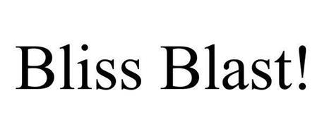 BLISS BLAST!