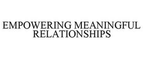 EMPOWERING MEANINGFUL RELATIONSHIPS