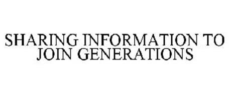SHARING INFORMATION TO JOIN GENERATIONS