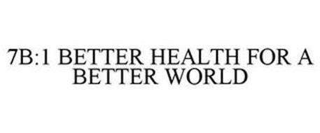 7B:1 BETTER HEALTH FOR A BETTER WORLD