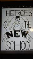 HEROES OF THE NEW SCHOOL