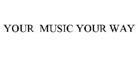 YOUR MUSIC YOUR WAY