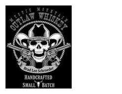 MYSTIC MOUNTAIN OUTLAW WHISKEY BRAD LEE SCHROEDER HANDCRAFTED SMALL BATCH
