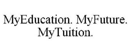 MYEDUCATION. MYFUTURE. MYTUITION.