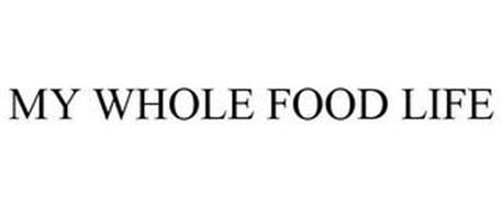 MY WHOLE FOOD LIFE