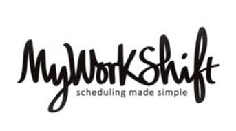 MYWORKSHIFT SCHEDULING MADE SIMPLE