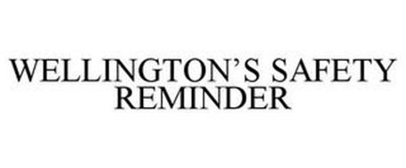 WELLINGTON'S SAFETY REMINDER