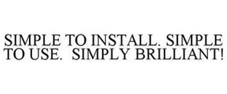 SIMPLE TO INSTALL. SIMPLE TO USE. SIMPLY BRILLIANT!
