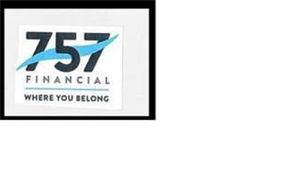 757 FINANCIAL WHERE YOU BELONG
