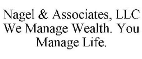 NAGEL & ASSOCIATES, LLC WE MANAGE WEALTH. YOU MANAGE LIFE.